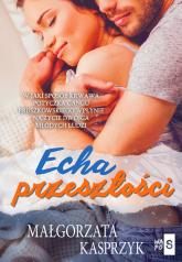 Echa przeszłości - Małgorzata Kasprzyk   mała okładka