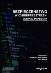 Bezpieczeństwo w cyberprzestrzeni Wybrane zagadnienia -  | mała okładka