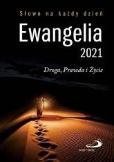 Ewangelia 2021 Droga, Prawda i Życie - praca zbiorowa | mała okładka