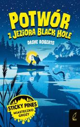 Sticky Pines Potwór z jeziora Black Hole - Dashe Roberts | mała okładka