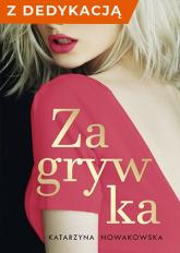 Zagrywka z dedykacją - Katarzyna Nowakowska   mała okładka