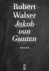 Jakob von Gunten. Dziennik - Robert Walser | mała okładka
