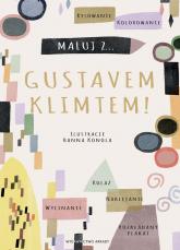 Maluj z Gustavem Klimtem! -  | mała okładka