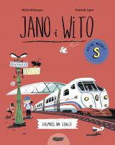 Jano i Wito uczą mówić S Ekspres na stacji - Wiola Wołoszyn | mała okładka