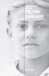 Piętno Zagłady Wojenna i powojenna historia oraz pamięć żydowskich dzieci ocalałych w Polsce - Michlic Joanna Beata | mała okładka