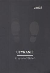 Utykanie - Krzysztof Bieleń | mała okładka