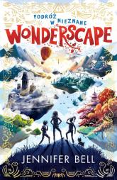 Podróż w nieznane Wonderscape - Jennifer Bell   mała okładka