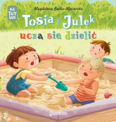 Tosia i Julek uczą się dzielić - Magdalena Boćko-Mysiorska | mała okładka
