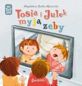 Tosia i Julek myją zęby - Magdalena Boćko-Mysiorska | mała okładka