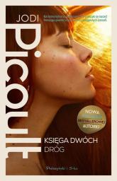 Księga Dwóch Dróg - Jodi Picoult | mała okładka