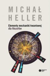 Elementy mechaniki kwantowej dla filozofów - Michał Heller | mała okładka