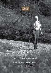 Ks. Adam Boniecki Ćwiczenia z optymizmu Książka do pisania - Adam Boniecki | mała okładka