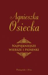 Najpiękniejsze wiersze i piosenki - Agnieszka Osiecka | mała okładka