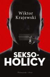 Seksoholicy - Wiktor Krajewski | mała okładka
