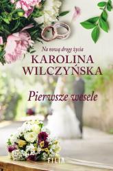 Pierwsze wesele - Karolina Wilczyńska | mała okładka
