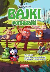 Bajki pomagajki...na dobry dzień i jeszcze lepsze jutro - Barbara Stańczuk | mała okładka