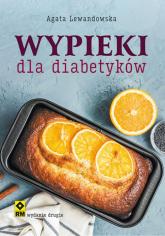 Wypieki dla diabetyków - Agata Lewandowska | mała okładka