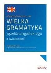 Wielka gramatyka języka angielskiego z ćwiczeniami, A1-C2 - Aleksandra Borowska | mała okładka