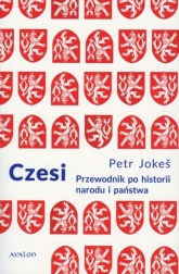 Czesi. Przewodnik po historii narodu i państwa - Petr Jokes | mała okładka