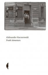 Praski elementarz - Aleksander Kaczorowski | mała okładka