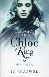 Dziewięć żyć Chloe King Tom 3 Wybrana - Liz Braswell | mała okładka