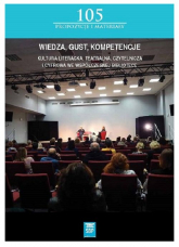 Wiedza, gust, kompetencje Kultura literacka, teatralna, czytelnicza i cyfrowa we współczesnej Bibliotece -    mała okładka