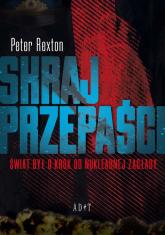 Skraj przepaści Świat był o krok od nuklearnej zagłady - Peter Rexton   mała okładka
