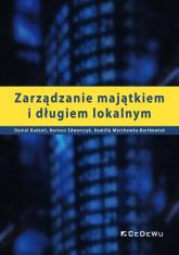 Zarządzanie majątkiem i długiem lokalnym - Budzeń Daniel, Edwarczyk Bartosz, Marchewka-Bartkowiak Kamilla | mała okładka