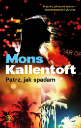 Patrz jak spadam - Mons Kallentoft   mała okładka