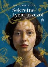 Sekretne życie pszczół - Kidd Sue Monk   mała okładka