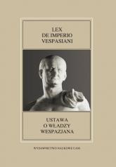 Fontes Historiae Antiquae XLIX: Lex de imperio Vespasiani - Kłodziński Karol, Sawiński Paweł   mała okładka