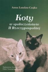 Koty w społeczeństwie II Rzeczypospolitej - Anna Landau-Czajka | mała okładka