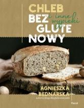 Chleb bezglutenowy i inne wypieki - Agnieszka Bednarska   mała okładka