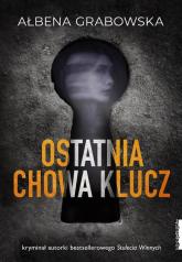 Ostatnia chowa klucz - Ałbena Grabowska   mała okładka