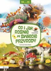 Od...do. Co i jak rośnie w świecie przyrody - Liliana Fabisińska | mała okładka