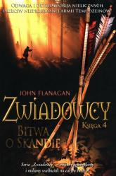 Zwiadowcy 4 Bitwa o Skandię - John Flanagan | mała okładka