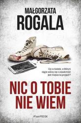 Nic o Tobie nie wiem - Małgorzata Rogala | mała okładka