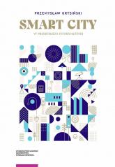 Smart city w przestrzeni informacyjnej - Przemysław Krysiński | mała okładka