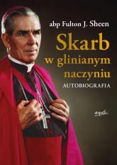 Skarb w glinianym naczyniu Autobiografia - Sheen Fulton J. | mała okładka