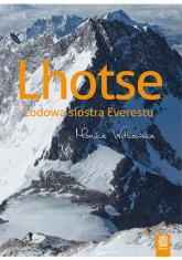 Lhotse Lodowa siostra Everestu - Monika Witkowska | mała okładka