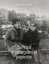 Agnieszki Osieckiej i Jeremiego Przybory listy na wyczerpanym papierze - Osiecka Agnieszka, Przybora Jeremi, Umer Magda | mała okładka