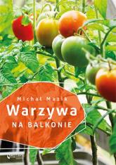 Warzywa na balkonie - Michał Mazik   mała okładka
