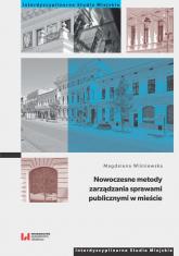 Nowoczesne metody zarządzania sprawami publicznymi w mieście - Magdalena Wiśniewska | mała okładka
