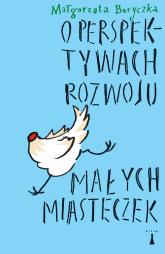 O perspektywach rozwoju małych miasteczek - Małgorzata Boryczka | mała okładka