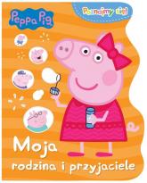 Peppa Pig Poznajmy się. Moja rodzina i przyjaciele. - zbiorowe opracowanie | mała okładka