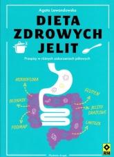 Dieta zdrowych jelit. Przepisy w różnych zaburzeniach jelitowych, wydanie 2 - Agata Lewandowska | mała okładka