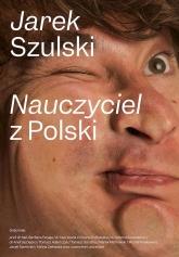 Nauczyciel z Polski - Jarek Szulski | mała okładka