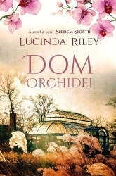 Dom orchidei - Lucinda Riley | mała okładka
