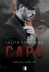 Sekrety mafii. Tom 1. Capo - Julita Sarnecka | mała okładka