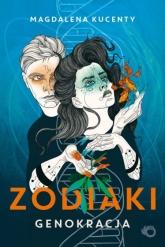 Zodiaki. Genokracja - Magdalena Kucenty | mała okładka